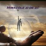 Miracole zi de zi! Ziua a 4-a (joi, 25 martie)!