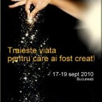 Traieste viata pentru care ai fost creat! Workshop,17-19 sept 2010