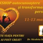 Traieste viata pentru care ai fost creat! Workshop, Bucuresti, 11-13 martie!