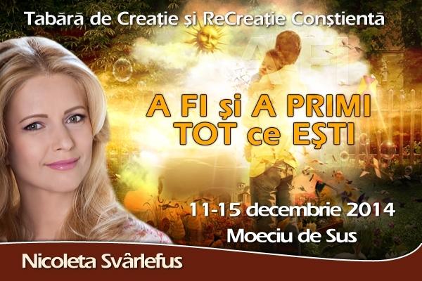A FI si A PRIMI TOT ce ESTI. Tabara, Moeciu de Sus, 11-15 decembrie 2014