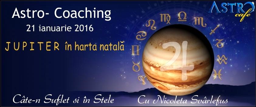 Cate-n Suflet si in Stele: J U P I T E R. Astro-coaching cu Nicoleta Svârlefus, 21 ianuarie 2016