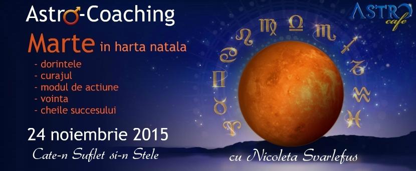 Cate-n Suflet si in Stele: MARTE. Astro-coaching cu Nicoleta Svârlefus, 24 noiembrie 2015