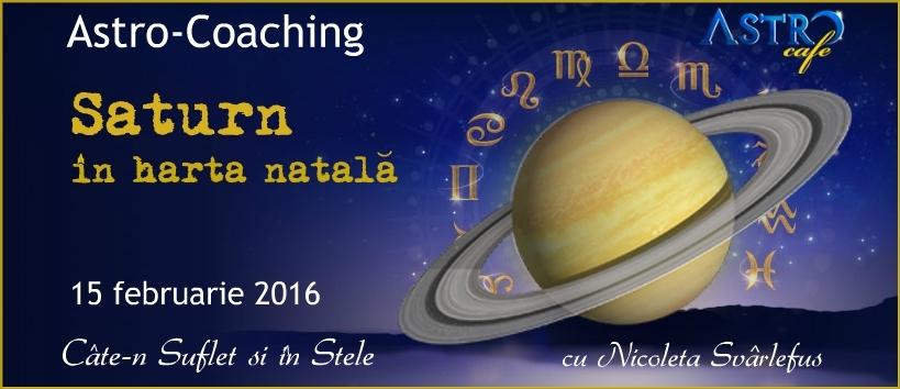 Cate-n Suflet si in Stele: S A T U R N in harta natala. Astro-Coaching cu Nicoleta Svarlefus, 15 februarie 2016