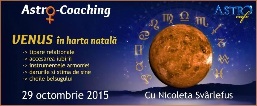 Cate-n Suflet si in Stele: VENUS. Astro-Coaching cu Nicoleta Svârlefus, 29 octombrie