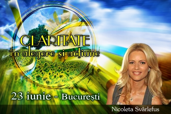 CLARITATE in alegere si actiune. Workshop, 23 iunie Bucuresti