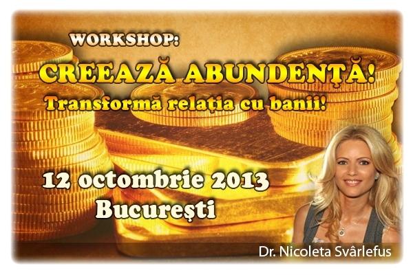 Creeaza ABUNDENTA! Transforma relatia cu banii! 12 octombrie 2013