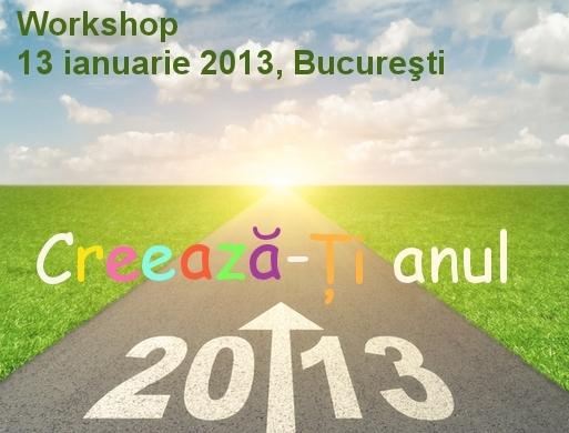 Creeaza-ti anul 2013! Workshop, 13 ianuarie 2013