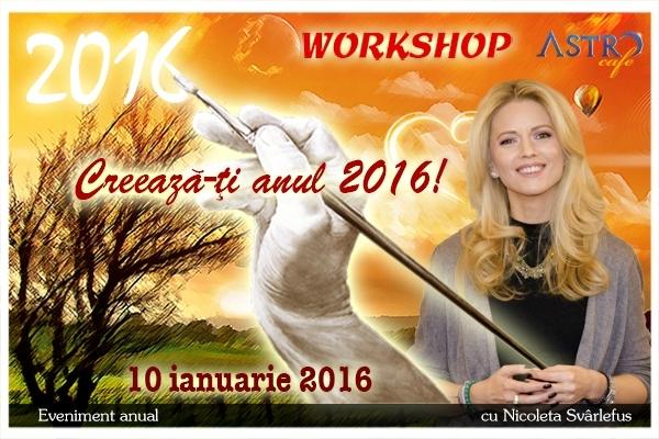Creeaza-ti ANUL 2016! Eveniment anual cu Nicoleta Svârlefus. 10 ianuarie 2016