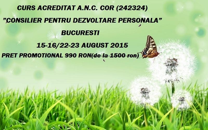 """Curs acreditat """"Consilier pentru dezvoltare personala"""". 15/16 si 22/23 august 2015, Bucuresti"""