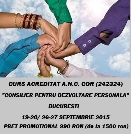 """Curs acreditat """"Consilier pentru Dezvoltare Personala"""" - Bucuresti, 18/19- 25/26 iulie 2015"""