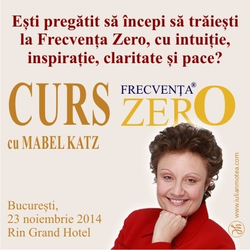 CURS FRECVENTA ZERO cu Mabel Katz- Bucuresti, 23 noiembrie 2014