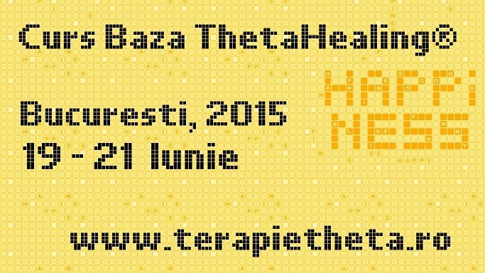 Cursul de Baza ThetaHealing®  3-5 aprilie 2015, Bucuresti