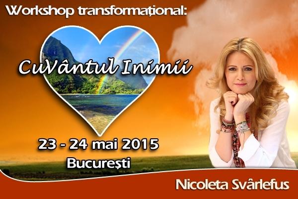 CuVântul Inimii- Workshop transformational, 23-24 mai 2015, Bucuresti