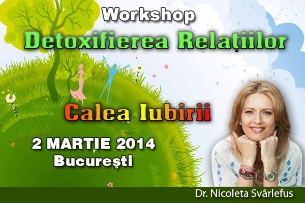 Detoxifierea Relatiilor. Calea Iubirii: 2 martie 2014, Bucuresti