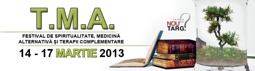 Editura Herald te invita la T.M.A. Festivalul de Spiritualitate, Medicina Alternativa si Terapii Complementare: 14-17 martie 2013