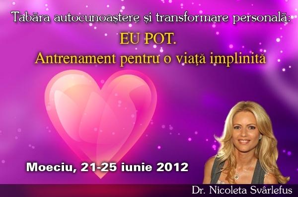 EU POT! Tabara autocunoastere si transformare personala, Moeciu de Sus, 21-25 iunie 2012
