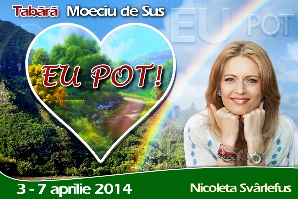 EU POT! Tabara de Creatie si ReCreatie Interioara! 3-7 aprilie 2014