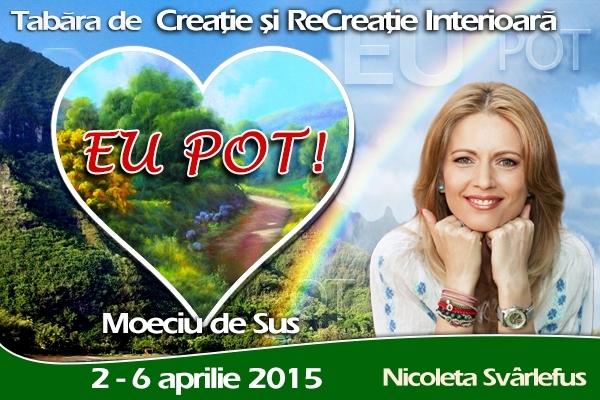 EU POT! Tabara de Creatie si ReCreatie Interioara. Moeciu de sus, 2-6 aprilie 2015