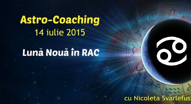 Luna Noua in Rac. Astro-Coaching cu Nicoleta Svârlefus, 14 iulie 2015