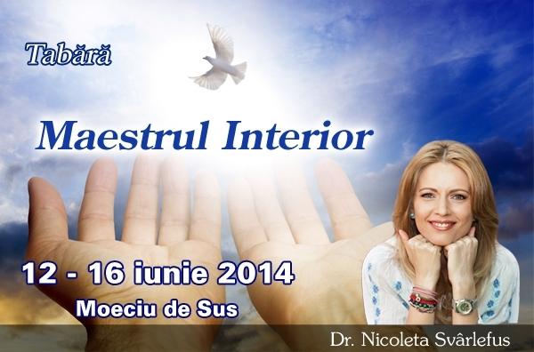 MAESTRUL INTERIOR. Tabara de expansiune a Constiintei: 12-16 iunie 2014, Moeciu de Sus