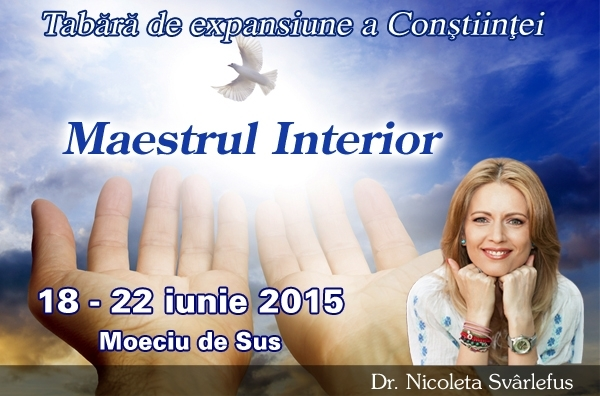 Maestrul Interior. Tabara de expansiune a Constiintei: 18-22 iunie 2015, Moeciu de Sus