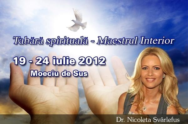 MAESTRUL INTERIOR. Tabara, Moeciu de Sus, 19-24 iulie 2012