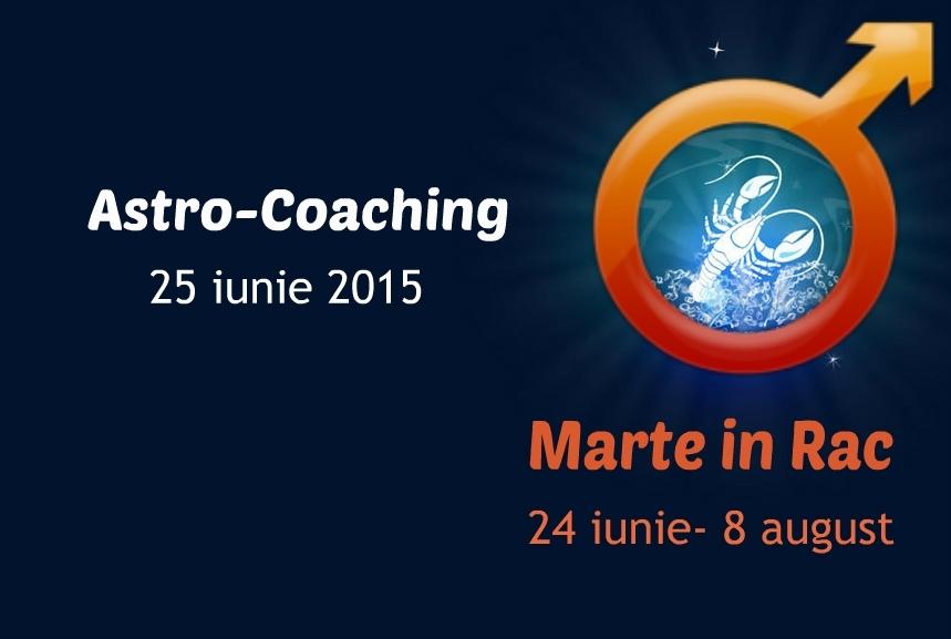 Marte in Rac (24 iunie-8 august). Astro-coaching cu Nicoleta Svârlefus- 25 iunie 2015