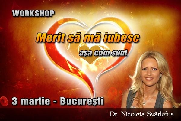 MERIT SA MA IUBESC! Workshop, 3 martie 2013