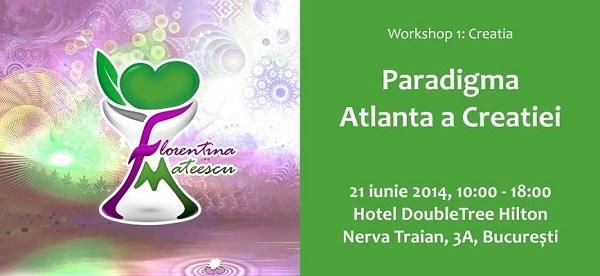PARADIGMA ATLANTĂ  A CREAȚIEI- Workshop, 21 iunie 2014