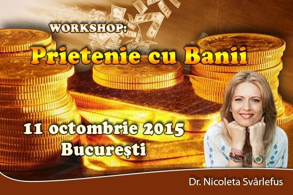 Prietenie cu Banii. Workshop, 11 octombrie 2015, Bucuresti