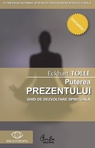 Puterea prezentului- Eckhart Tolle
