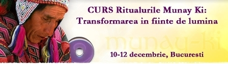 Ritualurile Munay Ki! Curs, 10-12.12.2010!