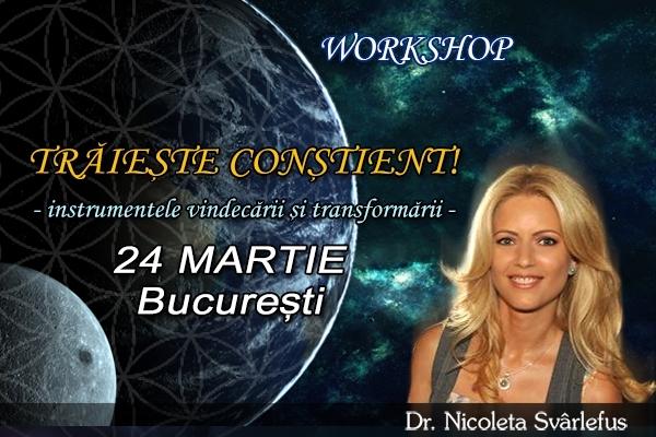 Traieste constient! Workshop 24 martie 2013, Bucuresti