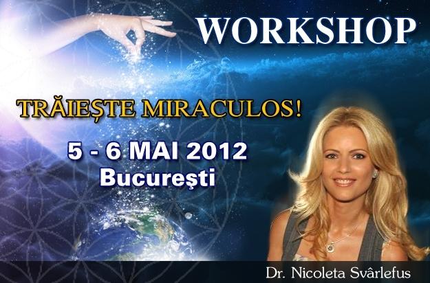 TRAIESTE MIRACULOS! Workshop, 18-19 februarie 2012, Bucuresti
