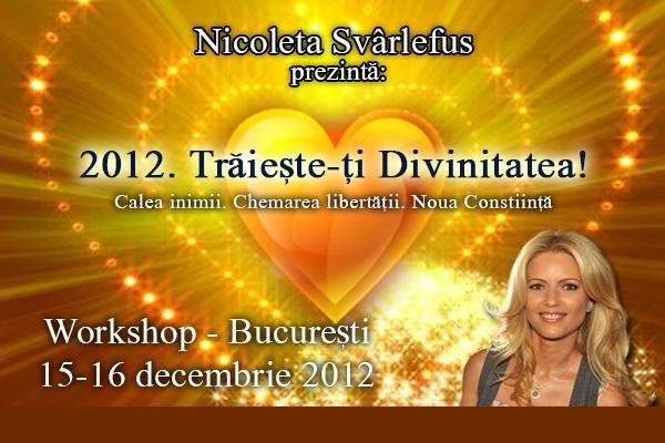 Traieste-ti Divinitatea! Workshop, 15-16 decembrie 2012