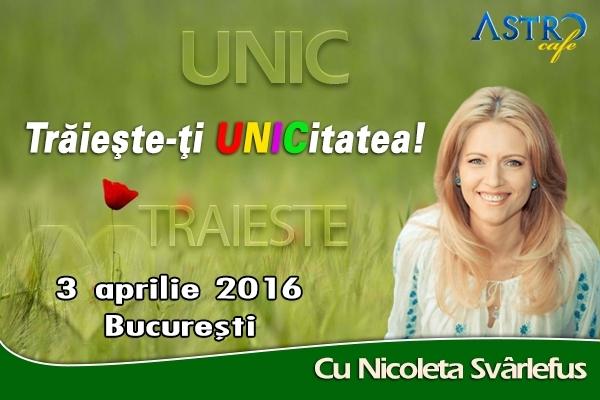 Traieste-ti UNICitatea! Workshop cu Nicoleta Svarlefus, 3 aprilie 2016, Bucuresti