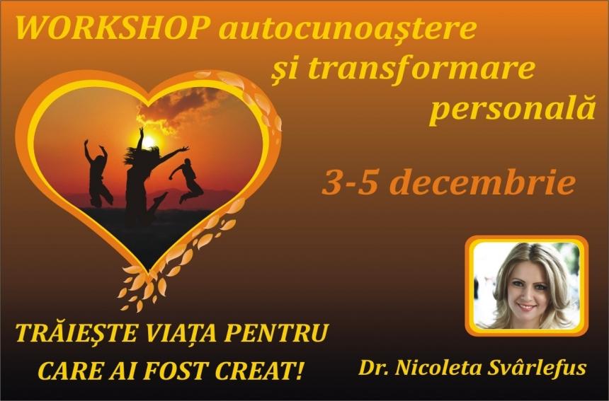 Traieste viata pentru care ai fost creat! WORKSHOP cu Dr Nicoleta Svârlefus, 3- 5 dec. 2010!