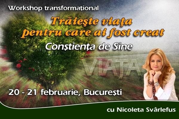 Trăiește viața pentru care ai fost creat! Workshop transformațional, 20-21 februarie, București