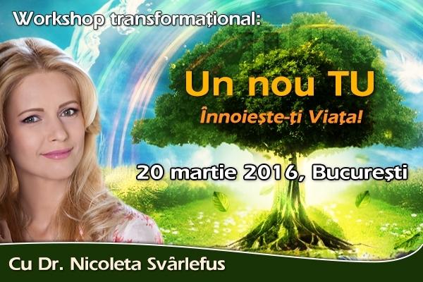 Un NOU Tu! Workshop cu Nicoleta Svârlefus, 20 martie 2016, Bucuresti