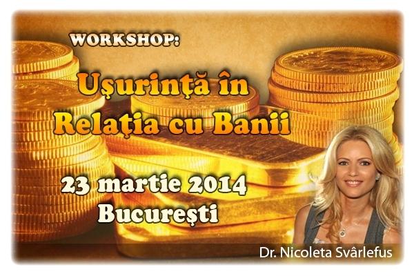 Usurinta in Relatia cu Banii. Workshop, 23 martie 2014