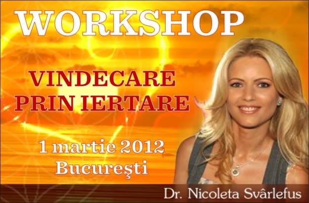 Vindecare prin iertare. Workshop, 1 martie 2012