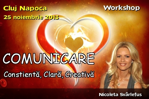 Workshop, 25 noiembrie, CLUJ NAPOCA! COMUNICARE Constienta, Clara, Creativa!