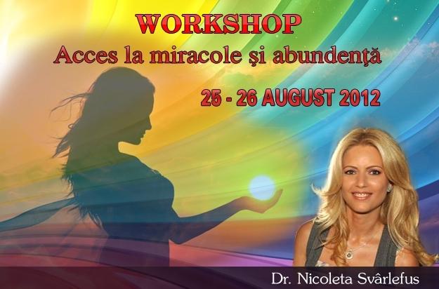 Workshop: ACCES LA MIRACOLE SI ABUNDENTA 25-26 august 2012