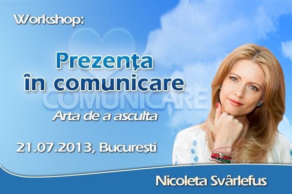 Workshop: COMUNICARE IN ADEVAR, IUBIRE SI GENEROZITATE! 5 octombrie 2011, Bucuresti
