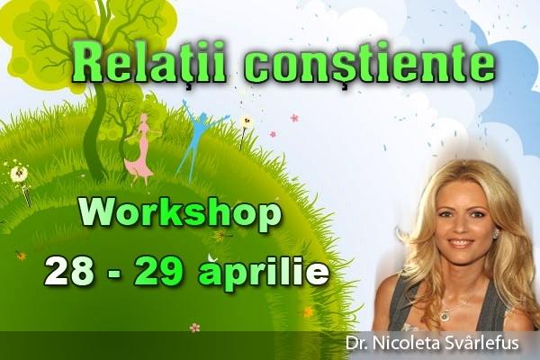 Workshop: RELATII CONSTIENTE