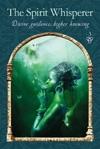 Rac - The Spirit Whisperer / Ghidare Divina, cunoastere inalta